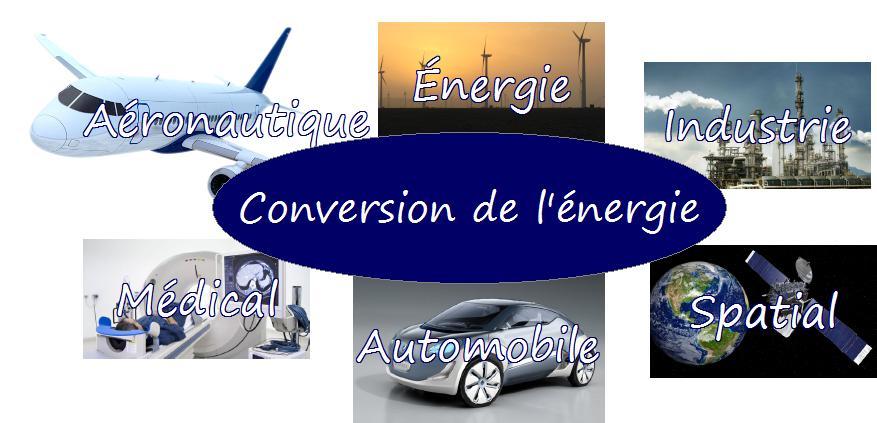 Conversion de l'énergie dans l'industrie, le spatial, l'automobile, le médical, l'aéronautique et l'énergie.